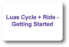 Luas Cycle and Ride Getting Started