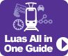 Luas All in One Guide
